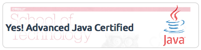 I certified in Advanced Java at the O'Reilly School of Technology
